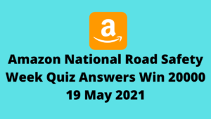 Amazon road safety week quiz answers today 19 may 2021